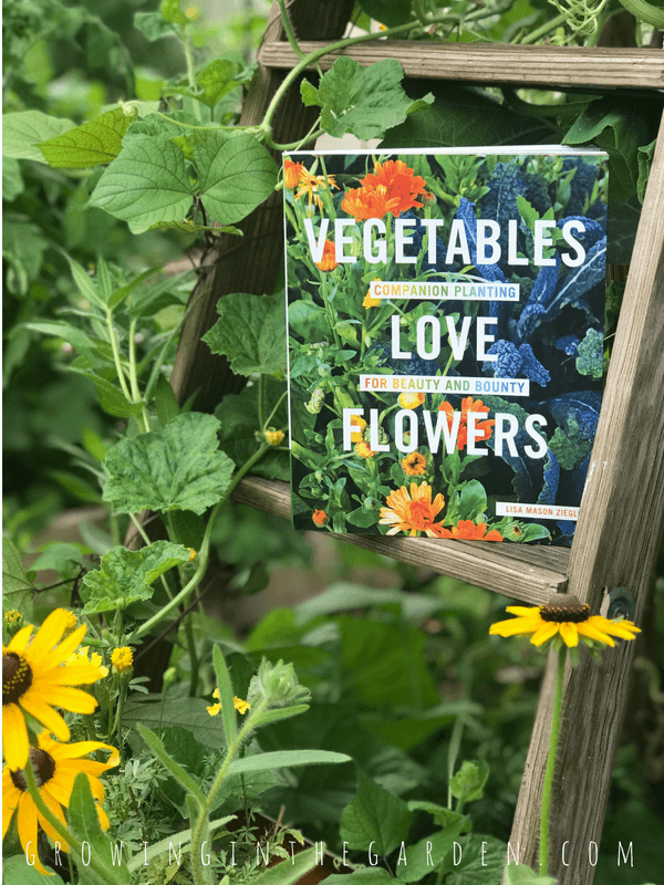 Vegetables Love Flowers: Companion Planting for Beauty and Bounty, by Lisa Mason Ziegler 5 Best Gardening Books #gardening #books #gardenbooks
