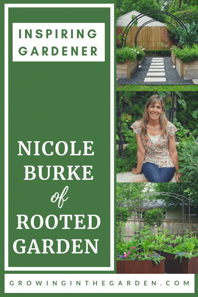 Inspiring Gardener_ Nicole Burke of Rooted Garden #gardeninspiriation #whyilandscape #rootedgarden #gardenary #kitchengardencoach