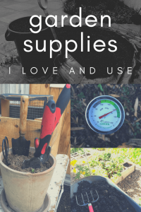 Garden supplies I love and use