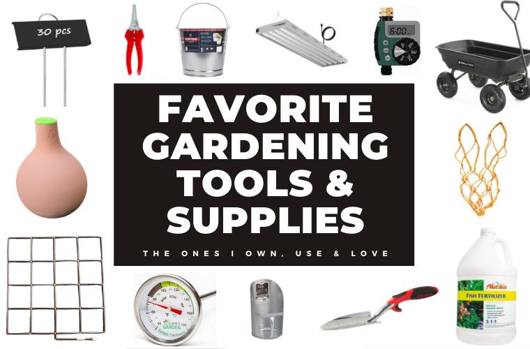 Favorite Garden Tools & Supplies